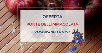 Settimana Bianca Ponte dell'Immacolata 2018 da € 250